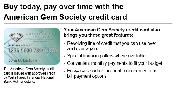 But today, pay over time with the American Gem Society credit card